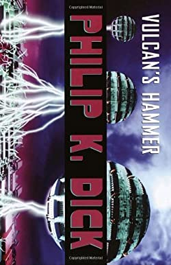 Vulcan's Hammer by Philip K. Dick science fiction book reviews