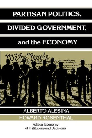 Partisan Politics, Divided Government, and the Economy (Political Economy of Institutions and Decisions)