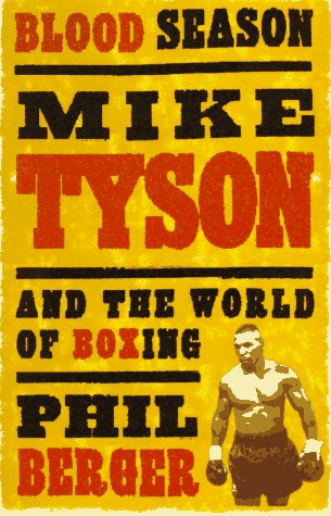 Blood Season: Mike Tyson and the World of Boxing Second Edition
