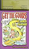 Get the Goods Card Game, Alan R. Moon, Mick Ado, 1572810815