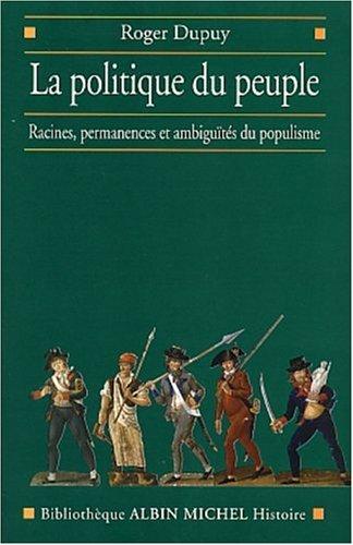 Politique Du Peuple Xviiie-Xxe Siecle (La) (Collections Histoire) (French Edition)