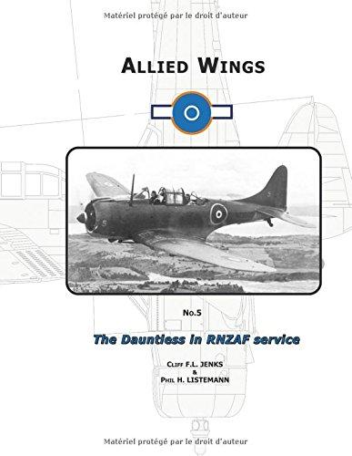 The Dauntless in RNZAF Service (Allied Wings) (Volume 5)