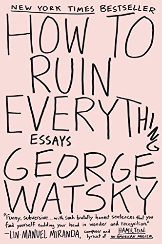 How to Ruin Everything: Essays - Essays