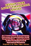 Develop Your Latent Paranormal Powers, William Walker Atkinson, 1892062453