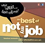"""Wait Wait...Don't Tell Me!: The Best of """"Not My Job"""""""