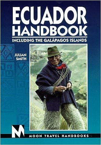 Moon Handbooks Ecuador: Including the Galapagos Islands (Ecuador Handbook, 1st ed): Julian Smith: 9781566911078: Amazon.com: Books