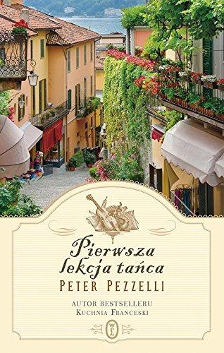 Pierwsza Lekcja Tanca Peter Pezzelli 9788308054819 Amazon