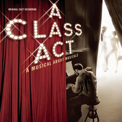 A Class Act: A Musical About Musicals (Original Cast Recording)