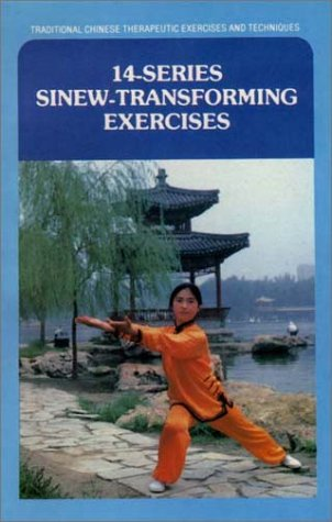 14-Series Sinew-Transforming Exercises (Traditional Chinese Therapeutic Exercises and Techniques) by Brand: Foreign Languages Press