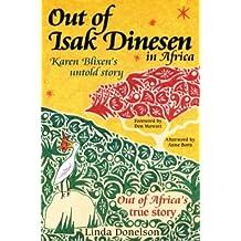 Out of Isak Dinesen: Karen Blixen's Untold Story