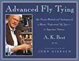 Advanced Fly Tying: The Proven Methods and Techniques of a Master Professional Fly Tyer - 37 Important Patterns