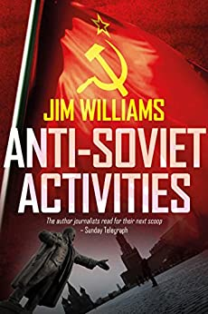Anti-Soviet Activities: A Pyotr Kirov Detective Novel by [Williams, Jim]
