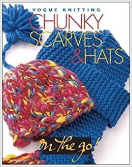 Vogue Knitting On The Go Chunky Scarves Hats Trisha Malcolm