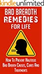 Bad Breath: Remedies for LIfe - How t...