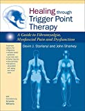 img - for Healing through Trigger Point Therapy: A Guide to Fibromyalgia, Myofascial Pain and Dysfunction book / textbook / text book