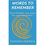 """WORDS TO REMEMBER: What the Bible says about the verb """"remember"""" (Italian Edition)"""