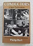 Conductors : A New Generation, Hart, Philip, 0684180197