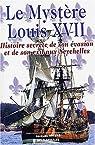 Le mystère Louis XVII : Histoire secrète de son évasion et de son exil aux Seychelles par Rivière (II)