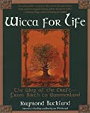 Wicca for Life, Raymond Buckland, 0806524553