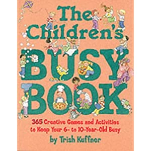 The Children S Busy Book 365 Creative Games And Activities To Keep