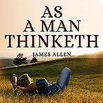 As a Man Thinketh | James Allen