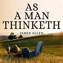 As a Man Thinketh Audiobook by James Allen Narrated by Roberto Scarlato