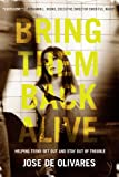 Image of Bring Them Back Alive: Helping Teens Get Out and Stay Out of Trouble