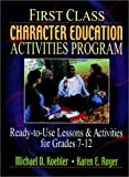 img - for First Class Character Education Activities Program: Ready-to-Use Lessons and Activities for Grades 7-12 book / textbook / text book