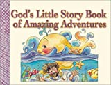God's Little Story Book of Amazing Adventures, , 1562920049