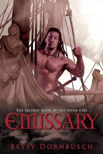 Emissary: The Second Book of the Seven Eyes (The Books of the Seven Eyes)