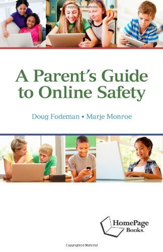 A Parents Guide to Online Safety by Doug Fodeman (2013-05-15)