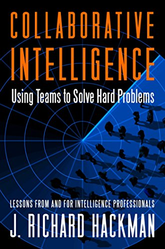 Collaborative Intelligence: Using Teams to Solve Hard Problems