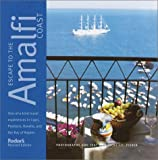 Fodor's Escape to the Amalfi Coast, 2nd Edition: The Definitive Collection of One-of-a-Kind Travel Experiences (Fodor's Escape Guides)