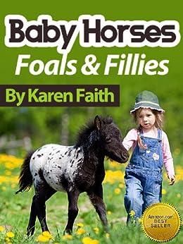Baby Horses! – A Children's eBook For Bedtime. by [Faith, Karen]