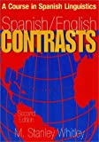 Spanish/English Contrasts : A Course in Spanish Linguistics, Whitley, M. Stanley, 0878403817