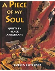 A Piece of My Soul: Quilts by Black Arkansans