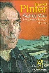 Autres voix : Prose, Poésie, Politique 1948-1998