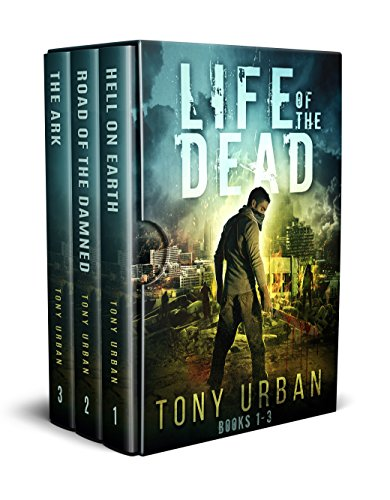 Life of the Dead Books 1-3: Life of the Dead Zombie Apocalypse Series Box Set by [Urban, Tony]
