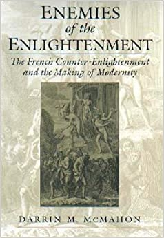 Book Enemies of the Enlightenment: The French Counter-Enlightenment and the Making of Modernity