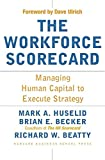 The Workforce Scorecard: Managing Human Capital To Execute Strategy