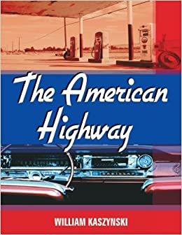 Book The American Highway: The History and Culture of Roads in the United States by William Kaszynski (2012-02-02)
