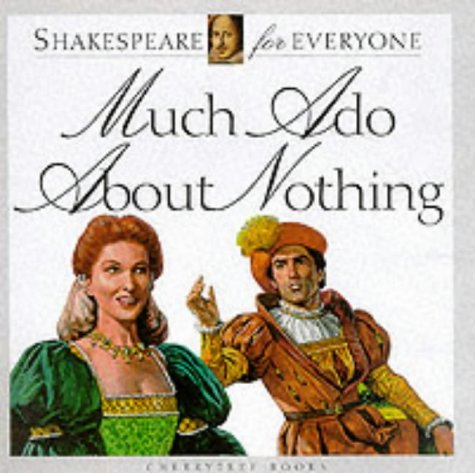 Much Ado About Nothing (Shakespeare for Everyone)