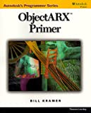 img - for ObjectARX Primer (Autodesk's Programmer Series) book / textbook / text book