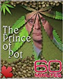 60 Minutes - The Prince Of Pot (March 5, 2006)