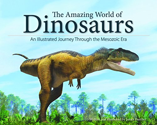 The Amazing World of Dinosaurs: An Illustrated Journey Through the Mesozoic Era