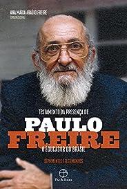 Testamento da presença de Paulo Freire, o educador do Brasil: Depoimentos e testemunhos