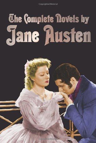The Complete Novels of Jane Austen (Unabridged): Sense and Sensibility, Pride and Prejudice, Mansfield Park, Emma, North
