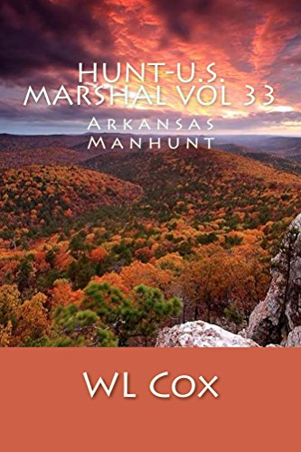 Hunt-U.S. Marshal Vol 33: Arkansas Manhunt