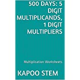500 Multiplication Worksheets with 5-Digit Multiplicands, 1-Digit Multipliers: Math Practice Workbook (500 Days Math Multiplication Series)