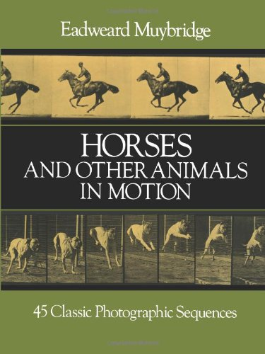 Horses and Other Animals in Motion: 45 Classic Photographic Sequences (Dover Anatomy for Artists)